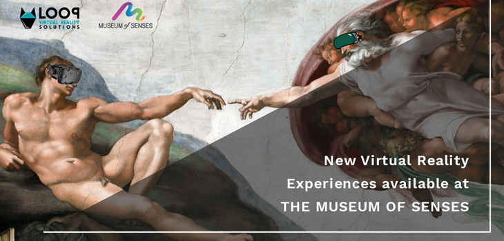 Loop Virtual \reality at the Museum of Senses