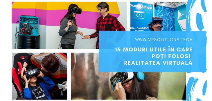 15 moduri utile in care poti folosi realitatea virtuala