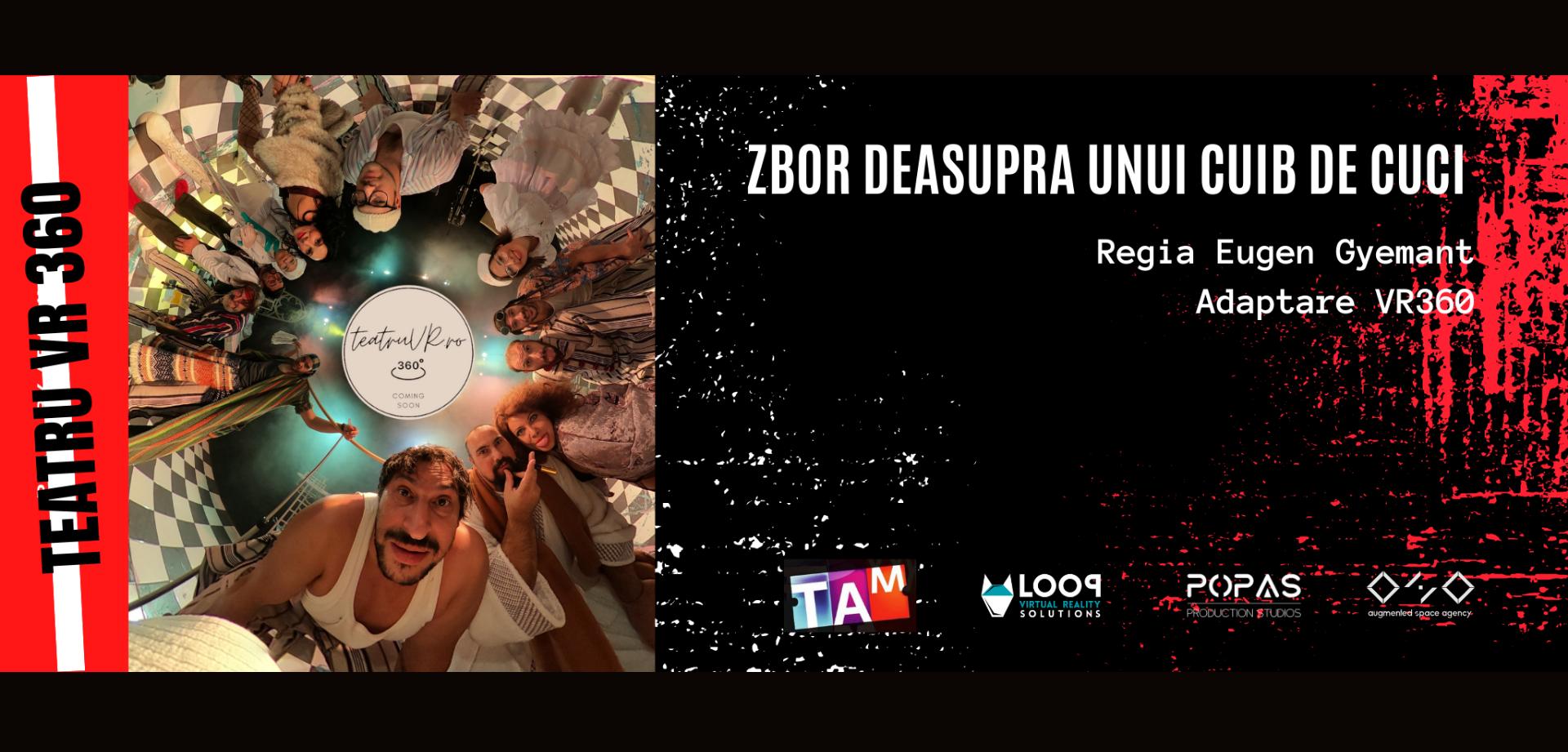 Teatru VR 360 - Zbor Deasupra Unui Cuib de Cuci - Eugen Gyemant - Tetarul Andrei Muresanu
